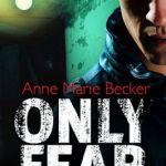 Anne Marie Becker Only Fear