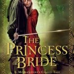 The Princess Bride: S. Morgenstern's Classic Tale of True Love and High Adventure William Goldman