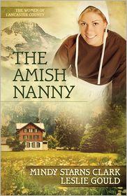 Amish Nanny Mindy Starns Clark, Leslie Gould