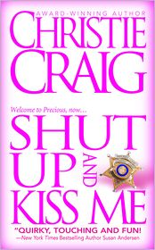 Shut Up and Kiss Me Christie Craig