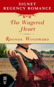 The Wagered Heart: Signet Regency Romance (InterMix) by Rhonda Woodward