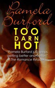 Too Darn Hot by Pamela Burford