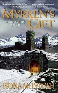 Myrren's Gift: The Quickening Book One Fiona McIntosh
