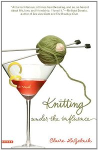 Knitting Under the Influence Claire LaZebnik