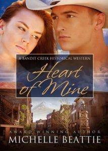 Heart of Mine (Bandit Creek) by Michelle Beattie