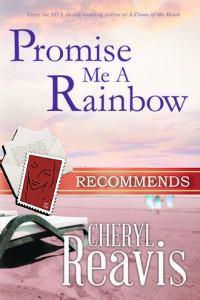 Promise Me a Rainbow by Cheryl Reavis