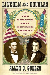 Lincoln and Douglas (Simon & Schuster Lincoln Library) by Allen C. Guelzo