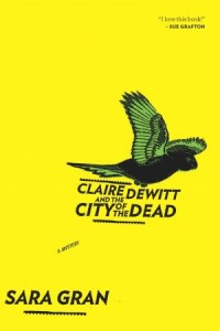Claire DeWitt and the City of the Dead by Sara Gran