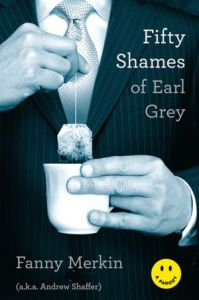 Fifty Shames of Earl Grey: A Parody Andrew Shaffer