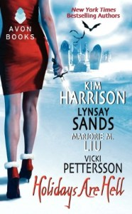 Holidays Are Hell      by     Kim Harrison,     Lynsay Sands,     Marjorie M. Liu,     Vicki Pettersson