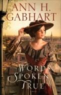 Words Spoken True by Ann Gabhart