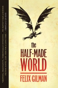 The Half-Made World      by     Felix Gilman