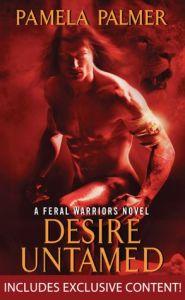 Desire Untamed (Feral Warriors Series #1)    by     Pamela Palmer