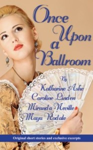 Once Upon a Ballroom by Caroline Linden, Katharine Ashe, Maya Rodale, and Miranda Neville