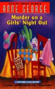 Murder on a Girls' Night Out (Southern Sisters Mysteries) by Anne George