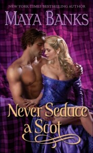 Never Seduce a Scot Maya Banks