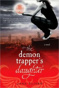 The Demon Trapper's Daughter (Demon Trappers Series #1) by Jana Oliver
