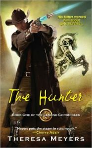 The Hunter (Legend Chronicles #1)      by     Theresa Meyers