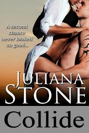 Collide by Juliana Stone