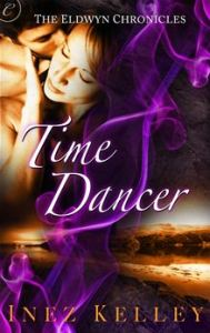 Time Dancer  The Eldwyn Chronicles      By: Inez Kelley