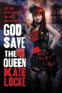 God Save the Queen (The Immortal Empire) by Kate Locke