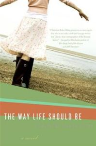 The Way Life Should Be      By: Christina Baker Kline
