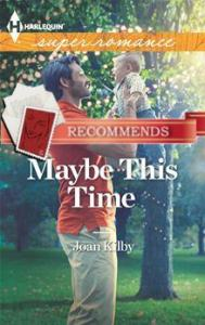 Maybe This Time by Joan Kilby