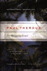 The Mosquito Coast by Paul Theroux