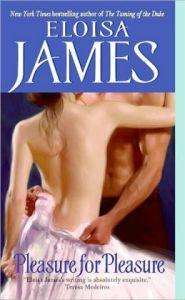 Pleasure for Pleasure (Essex Sisters Series #4)      by     Eloisa James