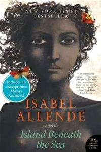 Island Beneath the Sea - A Novel      By: Isabel Allende