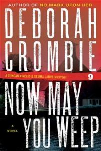 Now May You Weep      By: Deborah Crombie
