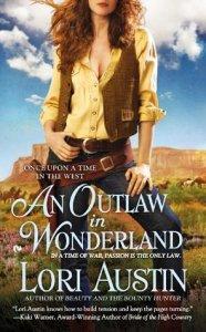 An Outlaw in Wonderland Lori Austin