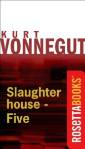 Slaughterhouse-Five (Kurt Vonnegut Series) by Kurt Vonnegut