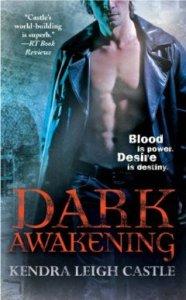 Dark Awakening (Dark Dynasties: Book One) by Kendra Leigh Castle