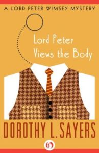 Lord Peter Views the Body (The Lord Peter Wimsey Mysteries) by Dorothy L. Sayers