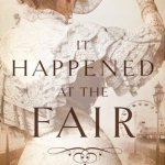 It Happened at the Fair by Deeanne Gist