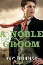 A Noble Groom by Jody Hedlund