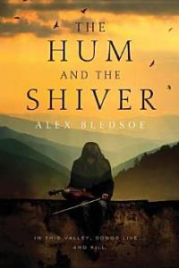The Hum and the Shiver Alex Bledsoe