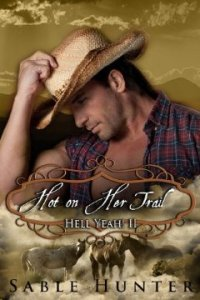 Hot on Her Trail (Hell Yeah!) by Sable Hunter
