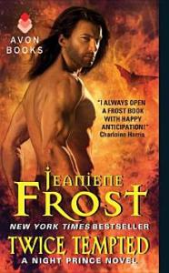 Twice Tempted: A Night Prince Novel, Book 2 Jeaniene Frost