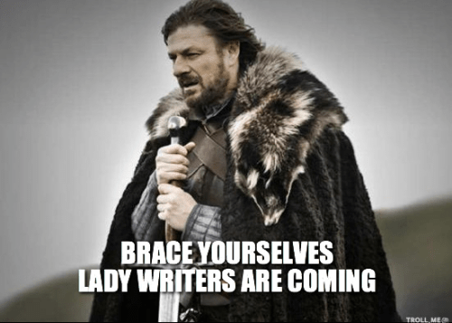 brace-yourselves-lady-writers-are-coming