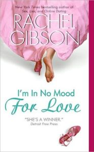 I'm In No Mood For Love Rachel Gibson