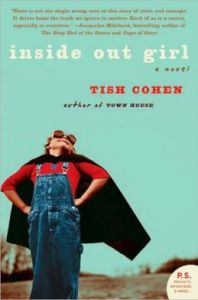 Inside Out Girl: A Novel by Tish Cohen