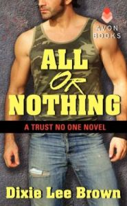 All or Nothing (Trust No One Series #1) by Dixie Lee Brown