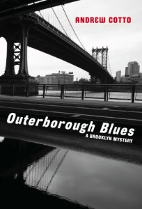 Outerborough Blues: A Brooklyn Mystery Andrew Cotto