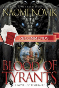 Blood of Tyrants by Naomi Novik, recommended by Jayne