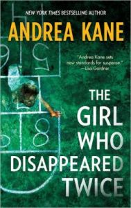 The Girl Who Disappeared Twice (Forensic Instincts Series #1) by Andrea Kane