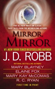 Mirror, Mirror J.D. Robb, Mary Blayney, Elaine Fox, Mary Kay McComas, R.C. Rya