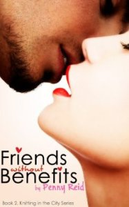 Friends Without Benefits (Knitting in the City)  by Penny Reid