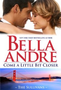 Come A Little Bit Closer Bella Andre